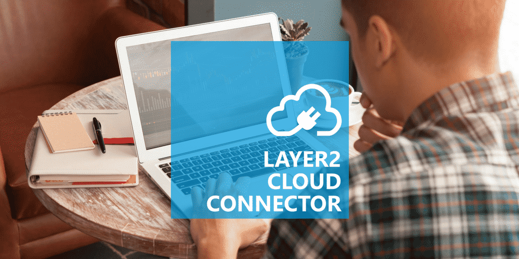 layer2 cloud connector